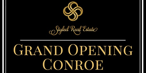 Styled Real Estate  - Grand Opening Conroe