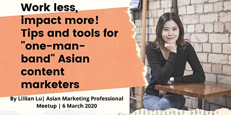 """Work less, impact more-Tips and tools for """"One-man-band"""" Asian Content Mark tickets"""