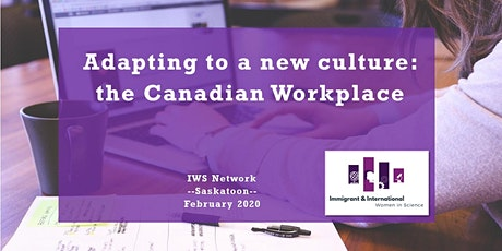 Adapting to a new culture: the Canadian Workplace - IWS Saskatoon tickets