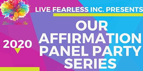 Live Fearless Inc. - Affirmation Panel Party tickets