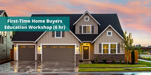Contra Costa First-Time Home Buyers Education Workshop (6 hr)