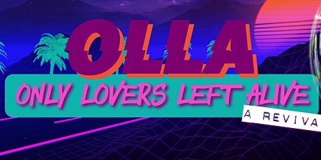 Only Lover's Left Alive (OLLA), a Revival tickets
