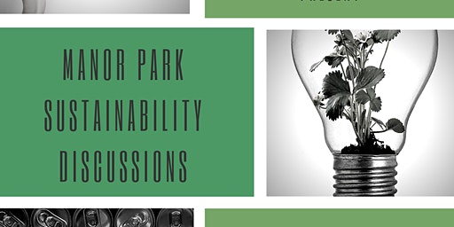 Manor Park Sustainability Discussions