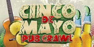 Cinco de Mayo Weekend Pub Crawl Boston [Faneuil Hall]