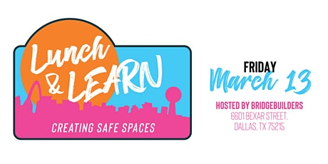 Dallas City of Learning 2020 Lunch and Learn: Creating Safe Spaces tickets