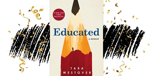 LAPL FEBRUARY BOOK CLUB - Educated: A Memoir by T. Westover