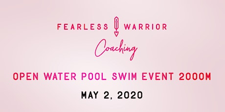 Fearless Warrior Coaching: Open Water Pool Swim Event 2000 m tickets