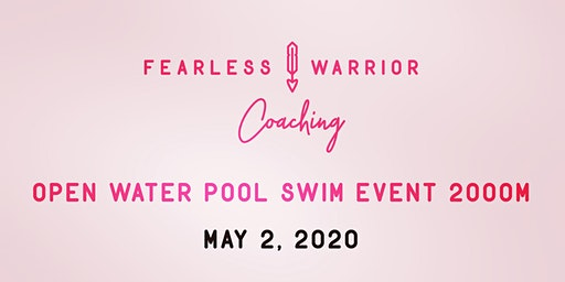 Fearless Warrior Coaching: Open Water Pool Swim Event 2000 m