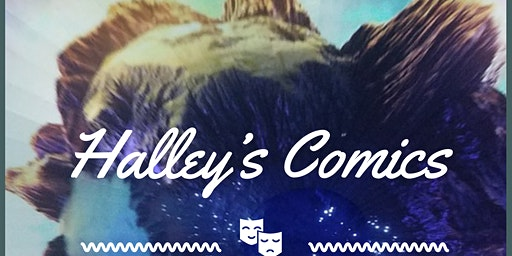 Halley's Comics Comedy Show (Starts at 8:10pm to 9:20pm)