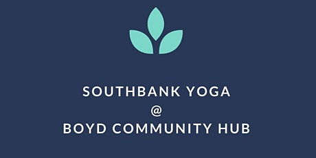 Southbank Yoga (Free/Donation) Boyd Community Hub tickets