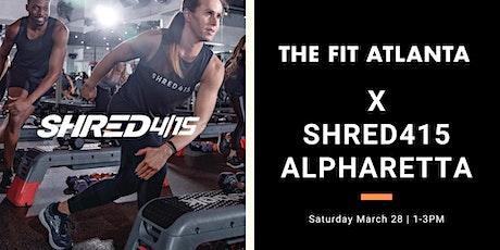 The Fit Atlanta x Shred415 Alpharetta tickets