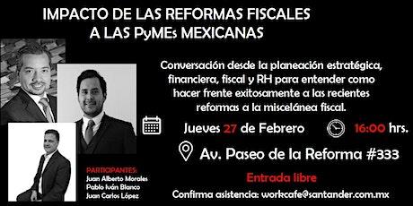 Impacto de las reformas fiscales a las PyMEs Mexicanas boletos