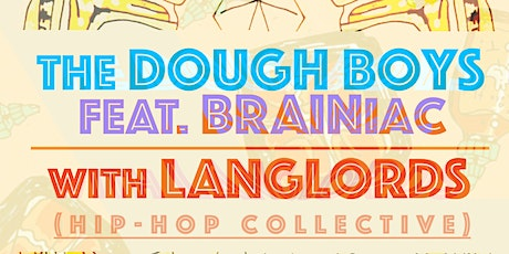 The Dough Boys (feat. BRAINiac) & LangLords (Hip-Hop Collective) - LIVE tickets