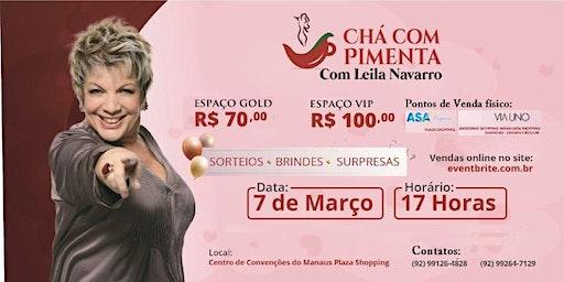 CHÁ COM PIMENTA com LEILA NAVARRO
