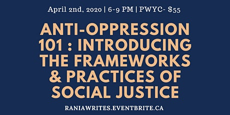 Anti-Oppression 101: Introducing the Frameworks & Practices of Social Justice tickets