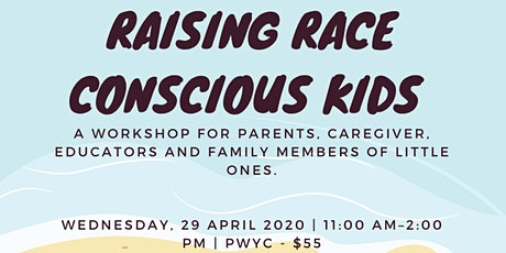 Raising Race Conscious Kids: A workshop for parents, caregivers and educators!  tickets