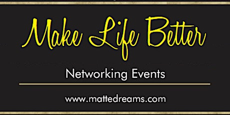 Make Life Better Networking Event tickets