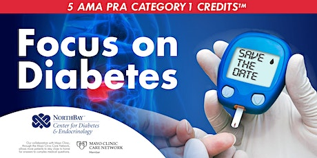 Focus on Diabetes: A NorthBay Center for Diabetes & Endocrinology Symposium tickets