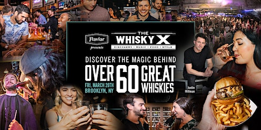 Flaviar Presents The WhiskyX NYC / 60 Whiskies, Music, Food, Style and More