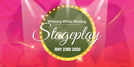 Winning While Waiting Stageplay tickets