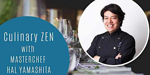 AN EXCEPTIONAL DINING EXPERIENCE WITH CELEBRATED CHEF HAL YAMASHITA