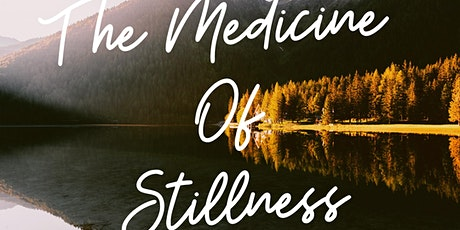 The Medicine of Stillness tickets