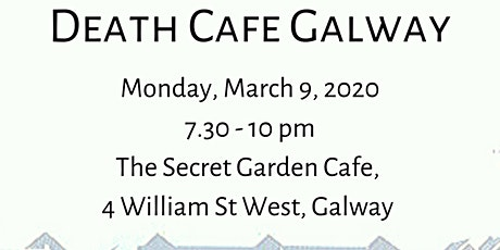 Galway Death Cafe - March 2020 tickets