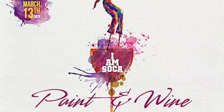 I Am Soca Paint & Wine Event tickets