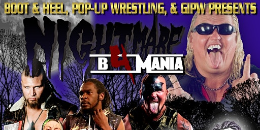 Pop Up Wrestling, Boot and Heel, GIPW  Presents  : Nightmare Before Mania