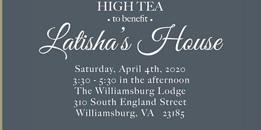 "Latisha's House Presents: Annual High Tea ""Saving One life At  Time"""