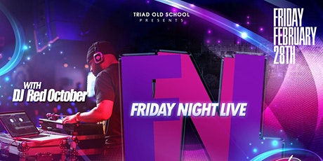 FRIDAY NIGHT LIVE W/DJ RED OCTOBER tickets