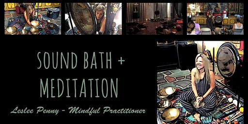 Sound Bath & Meditation - with Leslee Penny