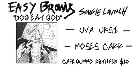 "Easy Browns ""DOG EAT GOD"" Single Launch tickets"
