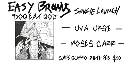 """Easy Browns """"DOG EAT GOD"""" Single Launch"""