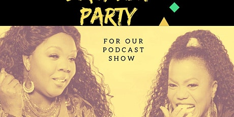 The Ish Is Real With Tonya & Tasha Launch Party-Celebrity Host  CeCe & Romeo  tickets
