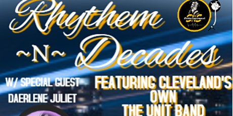 RHYTHEM & DECADES TAKEOVER W/ THE UNIT BAND FT DARLENE JULIET AMD J-HOOK tickets