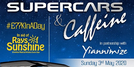 Supercars & Caffeine in Aid of Rays of Sunshine #£??KinaDAY tickets