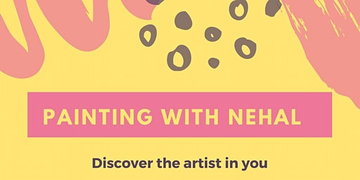 Painting with Nehal: Workshop