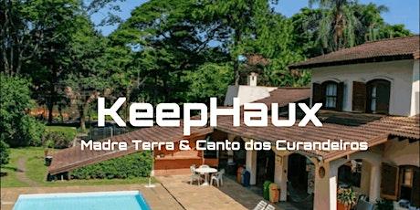 Keep Haux com Madre Terra e Canto dos Curandeiros ingressos