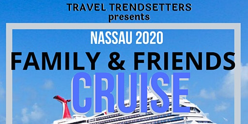 Family & Friends Cruise October 9-12, 2020