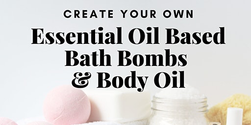 Create Your Own Essential Oil Based Bath Bombs & Body Oil