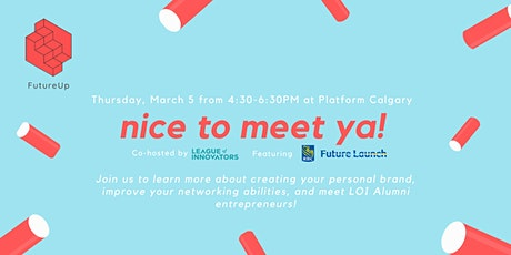 Nice to Meet Ya! Co-hosted by the League of Innovators tickets