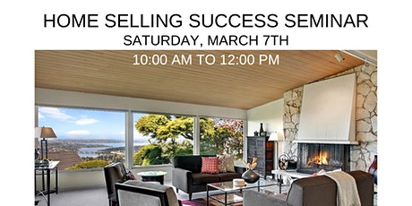 Home Selling Success Seminar [For Homeowners] tickets
