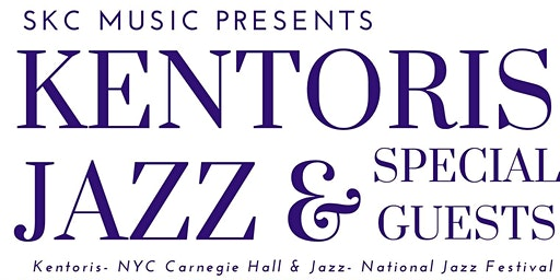 Kentoris Jazz and Special Guests
