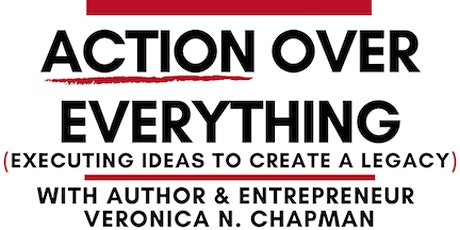 ACTION OVER EVERYTHING  - Executing Ideas to Create a Legacy tickets
