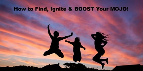 How to Find, Ignite & BOOST Your MOJO! - FREE 1 Hour Seminar - Gold Coast tickets