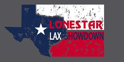 LONESTAR LAX SHOWDOWN