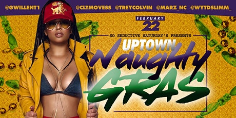 So Seductive Saturday's presents: Uptown Naughty Gras tickets