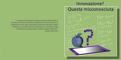Innovazione? Questa misconosciuta