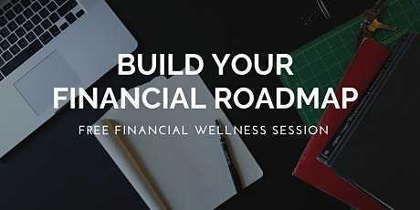 BUILD your Financial Roadmap tickets